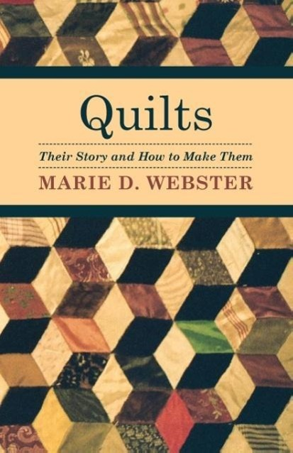 Quilts - Their Story and How to Make Them als Taschenbuch von Marie Webster - Ballou Press