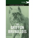The Griffon Bruxellois - A Complete Anthology of the Dog - Various