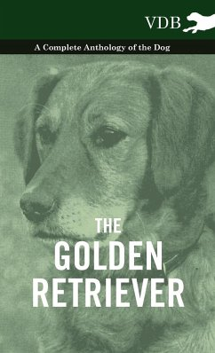 The Golden Retriever - A Complete Anthology of the Dog - Various