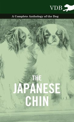 The Japanese Chin - A Complete Anthology of the Dog - Various