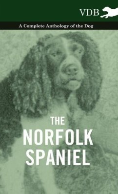 The Norfolk Spaniel - A Complete Anthology of the Dog - Various