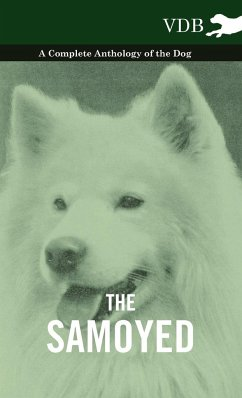 The Samoyed - A Complete Anthology of the Dog - Various