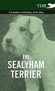 The Sealyham Terrier - A Complete Anthology of the Dog