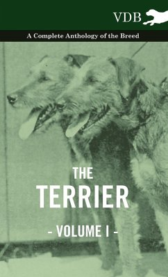 The Terrier Vol. I. - A Complete Anthology of the Breed - Various