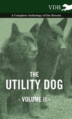 The Utility Dog Vol. II. - A Complete Anthology of the Breeds - Various