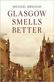 Glasgow Smells Better - Michael Meighan