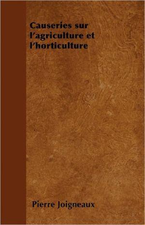 Causeries Sur L'Agriculture Et L'Horticulture - Pierre Joigneaux