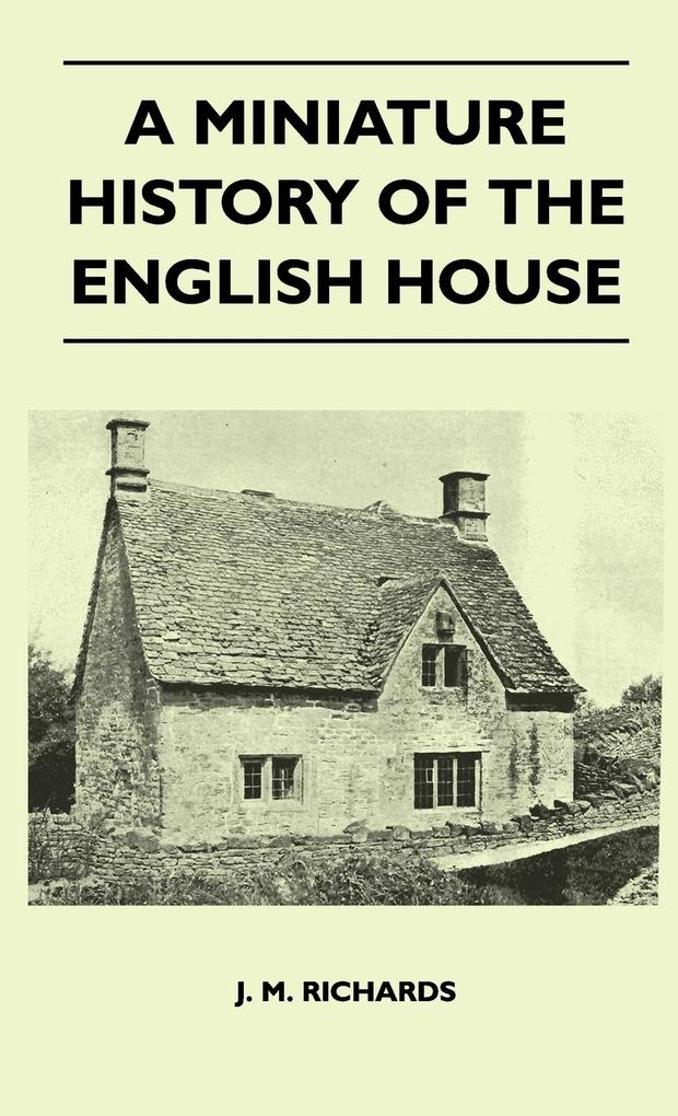 A Miniature History Of The English House als Buch von J. M. Richards - Domville -Fife Press