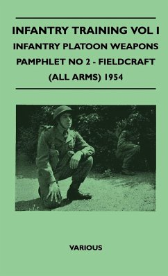 Infantry Training Vol I - Infantry Platoon Weapons - Pamphlet No 2 - Fieldcraft (All Arms) 1954 - Various
