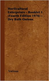 Horticultural Enterprises - Booklet 1 (Fourth Edition 1978) - Dry Bulb Onions - Various