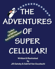 The Adventures of Super Cellular - Jill Gatsby