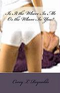 Is It the Whore in Me or the Whore in You?