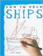 How to Draw Ships - Mark Bergin