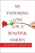 My Endearing Love for a Beautiful Maiden