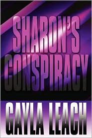 Sharon's Conspiracy - Gayla Leach