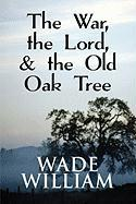 The War, the Lord, & the Old Oak Tree
