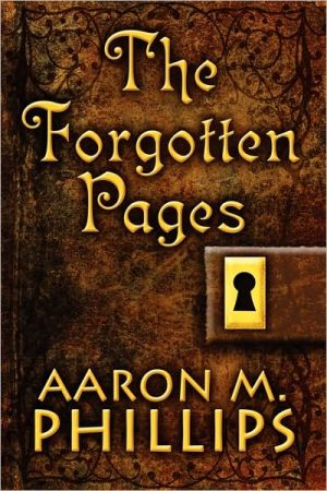 The Forgotten Pages - Aaron M. Phillips