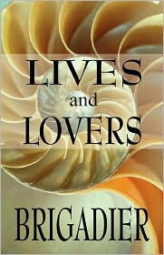 Lives and Lovers - Brigadier