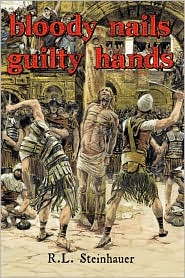 Bloody Nails Guilty Hands - R.L. Steinhauer