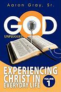 God Unplugged: Experiencing Christ in Everyday Life