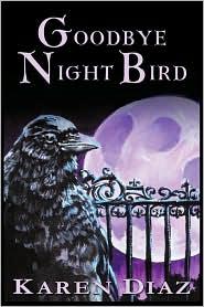 Goodbye Nightbird - Karen Diaz