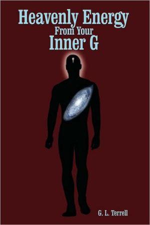 Heavenly Energy From Your Inner G - G.L. Terrell