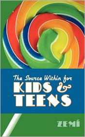 The Source Within For Kids & Teens - Zema-