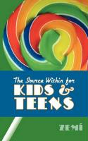 The Source Within for Kids & Teens the Source Within for Kids & Teens