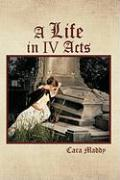 A Life in IV Acts