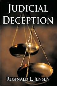 Judicial Deception - Reginald L. Jensen