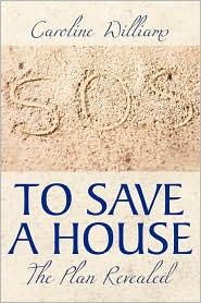 To Save A House - Caroline Williams