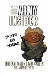 The Army Insider: Up Close and Personal - Carden, David