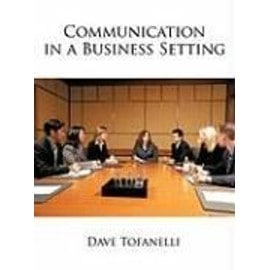 Communication in a Business Setting - Dave Tofanelli