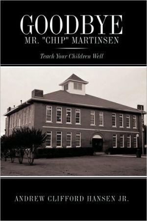 Goodbye Mr. Chip Martinsen
