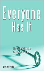 Everyone Has It - D.W. Mcsweeney