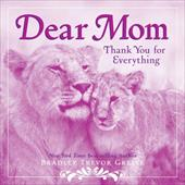 Dear Mom: Thank You for Everything - Greive, Bradley Trevor