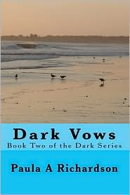 Dark Vows: Book Two of the Dark Series - Paula A. Richardson