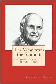 The View From The Summit - Howard L Munns, Melissa Bowersock (Editor)