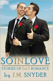 So in Love: Stories of Gay Romance - J. M. Snyder