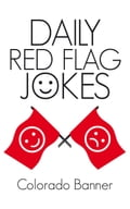 DAILY RED FLAG JOKES - Colorado Banner
