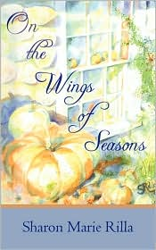 On the Wings of Seasons - Sharon Marie Rilla