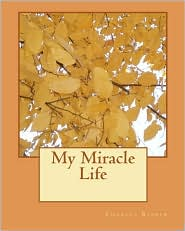 My Miracle Life - Charles Risher
