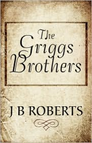 The Griggs Brothers - J. B. Roberts