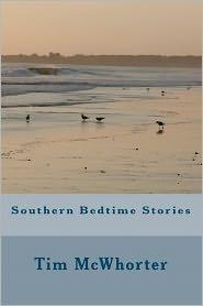 Southern Bedtime Stories - Tim Mcwhorter