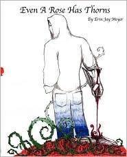 Even A Rose Has Thorns - Erin Jay Moyer, Oscar Santillano (Illustrator), Phi Nguyen (Illustrator)