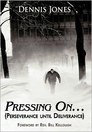 Pressing On... - Dennis Jones