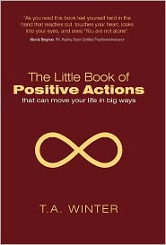 The Little Book Of Positive Actions - T. a. Winter