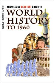 KNOWLEDGE BLASTER! Guide to World History To 1960 - Yucca Road Productions