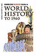 Knowledge Blaster! Guide to World History to 1960