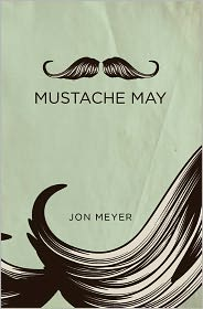 Mustache May - Jon Meyer